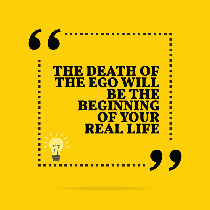 The death of the ego will be the beginning of real life
