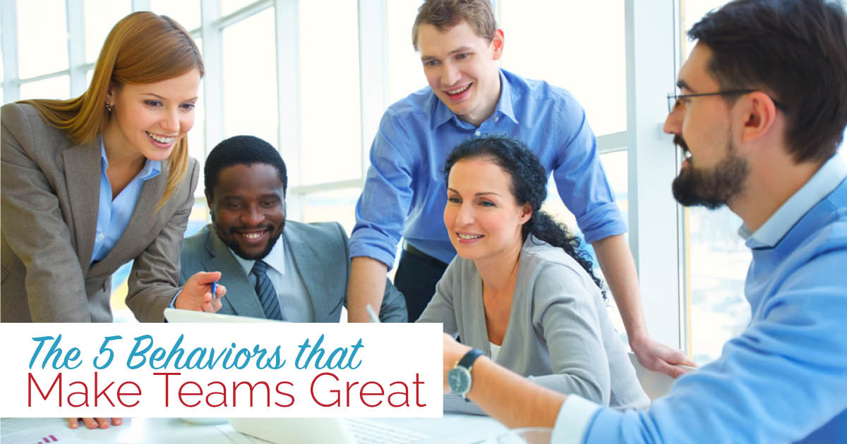 5 Behaviors That Make Teams Great